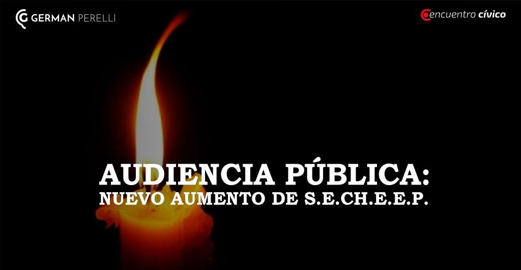 AUDIENCIA PÚBLICA: NUEVO AUMENTO DE S.E.CH.E.E.P.