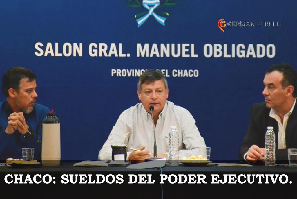 CHACO: SUELDOS DEL PODER EJECUTIVO.